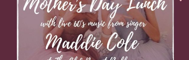 Cancelled Mother's Day 22nd March 2020  Super 60's singer and 2-course lunch. A treat for Mum too